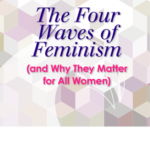 Cover - The Four Waves of Feminism