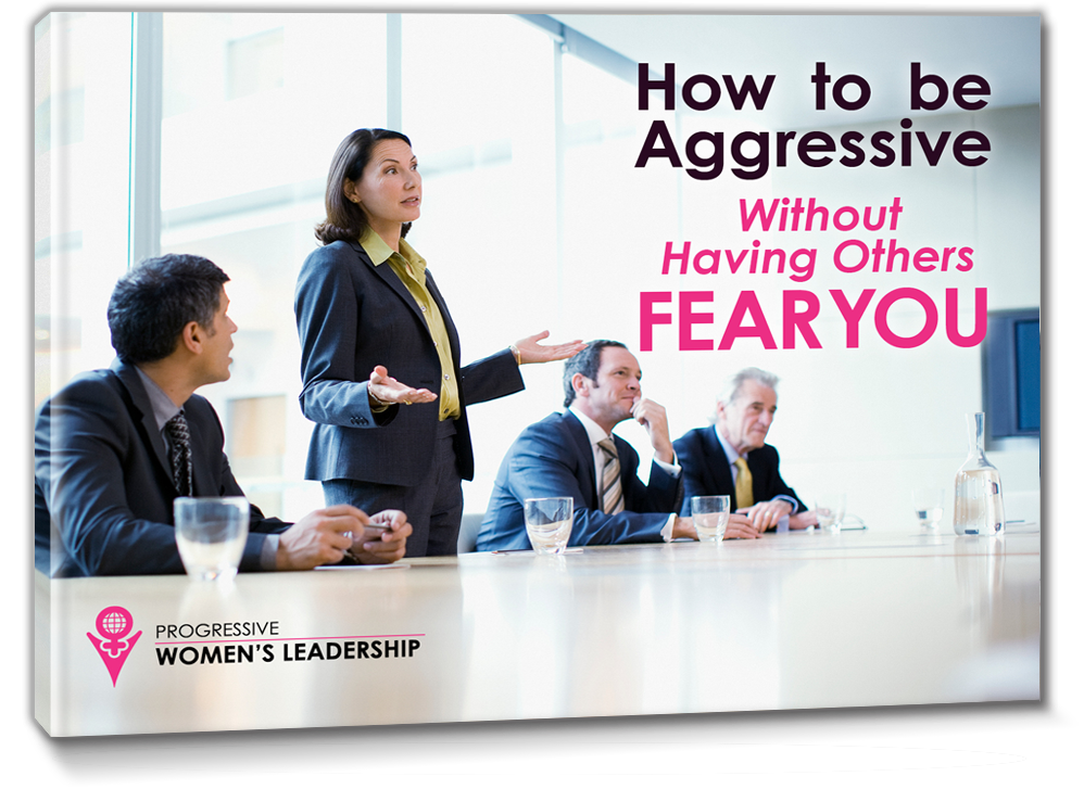How to be Aggressive Without Having Others Fear You